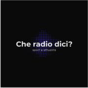 Che Radio Dici?