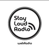 Stay Loud Web Radio